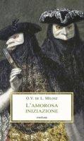 L' amorosa iniziazione - Milosz Oscar Vladislas