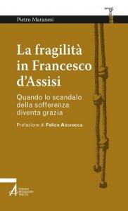 Copertina di 'La fragilità in Francesco d'Assisi'