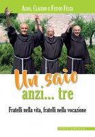 Un saio anzi... tre - Aldo Festa, Claudio Festa, Fulvio Festa