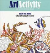 Art activity. Fuga sul mare. Emozioni e sogni infranti