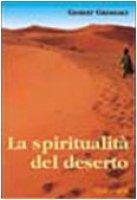 La spiritualità del deserto - Greshake Gisbert