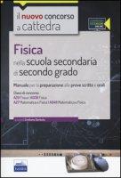 CC 4/27 Fisica nella scuola secondaria di secondo grado. Manuale per la preparazione... Classi di concorso: A20, A27, A038, A049. Con espansione online