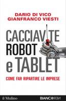 Cacciavite, robot e tablet - Dario di Vico, Gianfranco Viesti