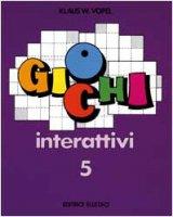 Giochi interattivi. Vol. 5 - Vopel Klaus