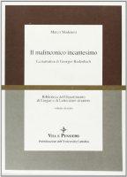 Il malinconico incantesimo. La narrativa di Georges Rodenbach - Modenesi Marco