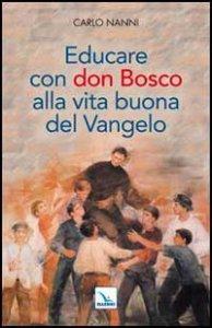 Copertina di 'Educare con don Bosco alla vita buona del Vangelo'
