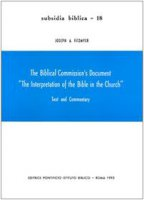 "The Biblical commission's document ""The interpretation of the Bible in the Church"". Text and commentary - Fitzmyer Joseph A."