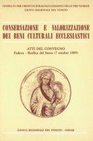 Conservazione e valorizzazione dei beni culturali ecclesiastici. Atti del Convegno (Padova, 7 ottobre 1989)