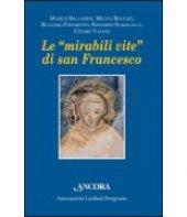 Le mirabili vite di san Francesco - Aa. Vv.