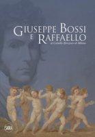 Giuseppe Bossi e Raffaello al Castello Sforzesco di Milano. Ediz. illustrata