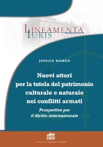 Copertina di 'Nuovi attori per la tutela del patrimonio culturale e naturale nei conflitti armati: prospettive per il diritto internazionale'