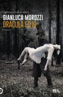 Dracula ed io - Morozzi Gianluca