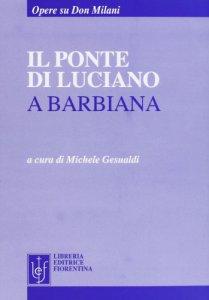 Copertina di 'Il ponte di Luciano a Barbiana'