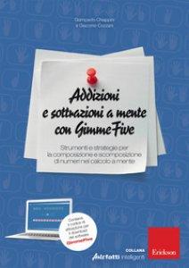 Copertina di 'Addizioni e sottrazioni a mente con GimmeFive. Strumenti e strategie per la composizione e scomposizione di numeri nel calcolo a mente'
