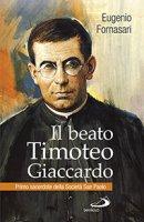 Il beato Timoteo Giaccardo - Eugenio Fornasari