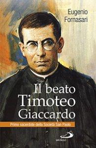 Copertina di 'Il beato Timoteo Giaccardo'