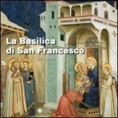 La Basilica di San Francesco ad Assisi - Malafarina Gianfranco