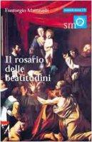 Il rosario delle beatitudini - Mattavelli Eustorgio