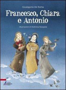 Copertina di 'Francesco, Chiara e Antonio'