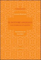 Tommaso D'Aquino. Il dottore angelico - Maritain Jacques