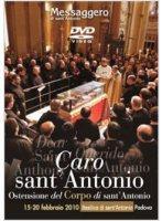 Caro sant'Antonio. Ostensione del Corpo di sant'Antonio