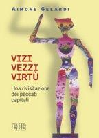 Vizi vezzi virtù - Gelardi Aimone