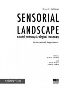 Copertina di 'Sensorial landscape. Natural patterns/ecological taxonomy. Technonatural experiments'