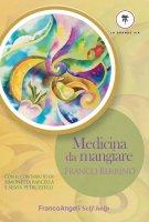 Medicina da mangiare - Franco Berrino