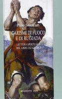 Carismi di fuoco e di rugiada - Pino Stancari