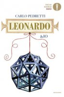 Leonardo & io - Pedretti Carlo