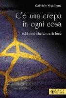 C'è una crepa in ogni cosa - Gabriele Vecchione
