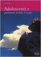 Adolescenti e professione di fede: il Credo - Zanini Luciano