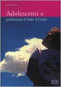 Copertina di 'Adolescenti e professione di fede: il Credo'