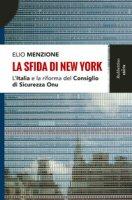 La sfida di New York. L'Italia e la riforma del Consiglio di Sicurezza dell'Onu - Menzione Elio