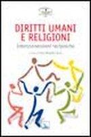 Diritti umani e religioni - AA. VV.