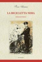 La bicicletta nera - Addamiano Maria