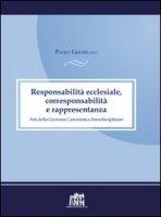 Responsabilità ecclesiale, corresponsabilità e rappresentanza. Atti della 4° Giornata canonistica interdisciplinare - Gherri Paolo