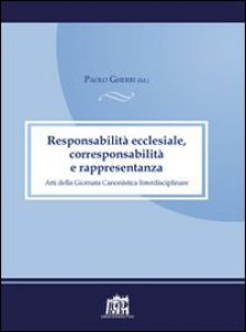 Copertina di 'Responsabilità ecclesiale, corresponsabilità e rappresentanza. Atti della 4° Giornata canonistica interdisciplinare'