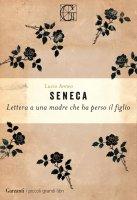 Lettera ad una madre che ha perso un figlio - Lucio Anneo Seneca