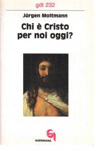Copertina di 'Chi è Cristo per noi oggi? (gdt232)'