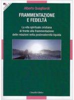 Frammentazione e fedeltà - Alberto Quagliaroli