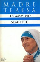 Il cammino semplice - Teresa di Calcutta