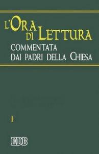 Copertina di 'L'ora di lettura commentata dai Padri della Chiesa [vol_1] / Tempo di avvento, tempo di Natale'