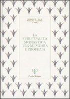 La spiritualità monastica tra memoria e profezia - Barban Alessandro, Livi Sergio, Pazzini Domenico