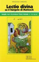 «Lectio divina» su il Vangelo di Matteo / 6 - Gargano Innocenzo