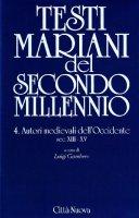 Testi mariani del secondo millennio [vol_4] / Autori medievali dell'occidente secc. XIII-XV
