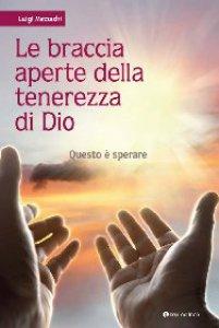 Copertina di 'Le braccia aperte della tenerezza di Dio'