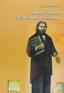 Copertina di 'Federico Ozanam e la San Vincenzo a Livorno'