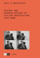 Zevi's architects. History and counter-history of Italian architecture