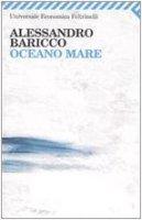 Oceano mare - Baricco Alessandro